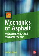 Mechanics of Asphalt: Microstructure and Micromechanics