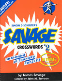 Savage Crosswords: 50 All-Original Ultrahard Puzzles - The ...