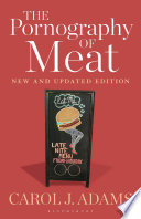 The Pornography of Meat  New and Updated Edition Book