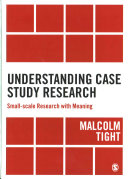 Understanding Case Study Research   Small scale Research Within Meaning