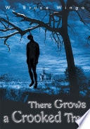 There Grows a Crooked Tree