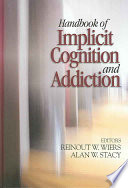 Handbook of Implicit Cognition and Addiction