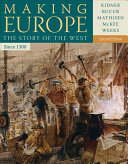 Making Europe The Story Of The West Since 1300 Book PDF
