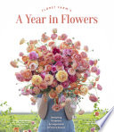 Floret Farm s A Year in Flowers