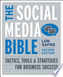 """The Social Media Bible: Tactics, Tools, and Strategies for Business Success"" by Lon Safko"