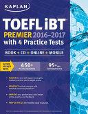 Kaplan TOEFL iBT Premier 2016-2017 with 4 Practice Tests