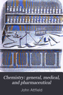 Chemistry  general  medical  and pharmaceutical