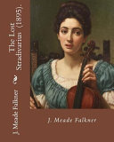 Free The Lost Stradivarius (1895). by J. (John) Meade Falkner Read Online