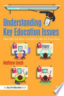 Understanding Key Education Issues