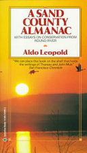A Sand County Almanac With Other Essays On Conservation From Round  A Sand County Almanac With Other Essays On Conservation From Round River   Aldo Leopold No Preview Available