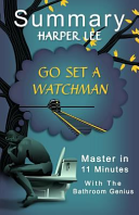 A 11 Minute Summary Of Go Set A Watchman