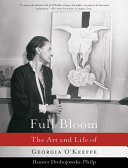 Full Bloom: The Art and Life of Georgia O'Keeffe