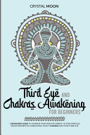 Third Eye and Chakras Awakening for Beginners Book PDF