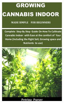 Growing Cannabis Indoor Made Simple For Beginners