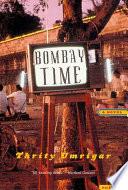 Bombay Time  : A Novel