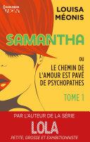Samantha ou Le chemin de l'amour est pavé de psychopathes - Tome 1 - Chapitres offerts