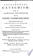 A Sacramental Catechism  or  a Familiar instructor for young communicants  etc Book