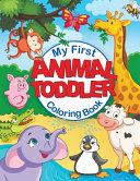 My First Animal Toddler Coloring Book Book PDF