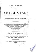A Popular History of the Art of Music from the Earliest Times Until the Present Book PDF
