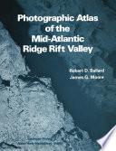 Photographic Atlas of the Mid Atlantic Ridge Rift Valley