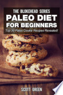 Paleo Diet For Beginners  Top 30 Paleo Cookie Recipes Revealed