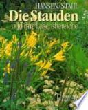 Die Stauden und ihre Lebensbereiche in Gärten und Grünanlagen  : viele Pflanzenlisten