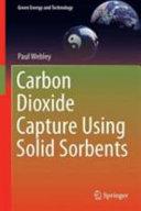 Carbon Dioxide Capture Using Solid Sorbents Book