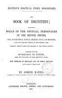 Beatson s Political index modernised  The book of dignities  containing rolls of the official personages of the British empire  together with the sovereigns of Europe  the peerage of England and of Great Britain  and numerous other lists