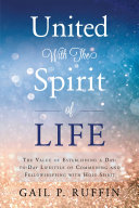 United With The Spirit of Life: The Value of Establishing a Day-to-Day Lifestyle of Communing & Fellowshipping with Hol