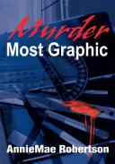 Murder Most Graphic