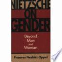 Nietzsche on Gender