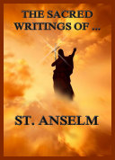 The Sacred Writings of St  Anselm