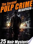 The Second Pulp Crime MEGAPACK® Pdf/ePub eBook