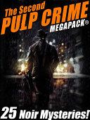 The Second Pulp Crime MEGAPACK® [Pdf/ePub] eBook