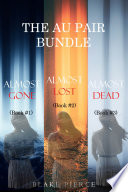 The Au Pair Psychological Suspense Bundle Almost Gone 1 Almost Lost 2 And Almost Dead 3