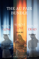 The Au Pair Psychological Suspense Bundle: Almost Gone (#1), Almost Lost (#2), and Almost Dead (#3) [Pdf/ePub] eBook