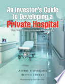 An Investor   s Guide to Developing a Private Hospital