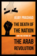 The Death of the Nation and the Future of the Arab Revolution Pdf/ePub eBook