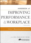 Handbook of Improving Performance in the Workplace  Measurement and Evaluation