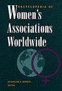 Encyclopedia of Women s Associations Worldwide