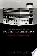 The Architecture of Modern Mathematics
