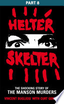 Helter Skelter  Part Eight of the Shocking Manson Murders