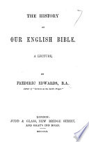 The History of Our English Bible  a Lecture