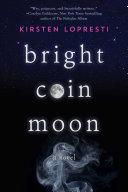Bright Coin Moon Pdf/ePub eBook