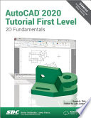 AutoCAD 2020 Tutorial First Level 2D Fundamentals Book