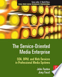 The Service Oriented Media Enterprise Book PDF