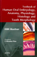 Textbook of Human Oral Embryology  Anatomy  Physiology  Histology and Tooth Morphology