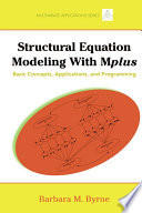 """Structural Equation Modeling with Mplus: Basic Concepts, Applications, and Programming"" by Barbara M. Byrne"
