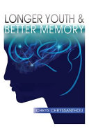 Longer Youth Better Memory A Prescription To Achieve Ageless Aging