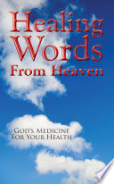 Healing Words from Heaven  God s Medicine for Your Health